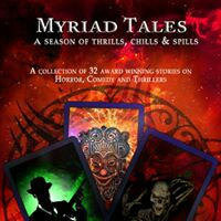 Myriad Tales- A Season of Thrills, Chills & Spills