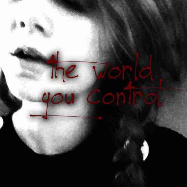 The World You Control