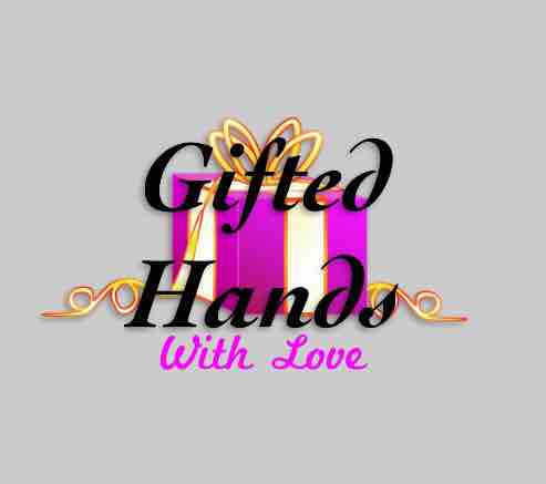Gifted Hands With Love