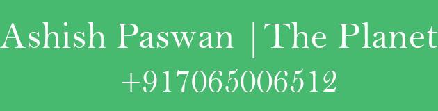 Ashish Paswan  the planet