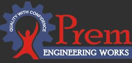 Prem Engineering works - call us 9828056125/ 9828044146